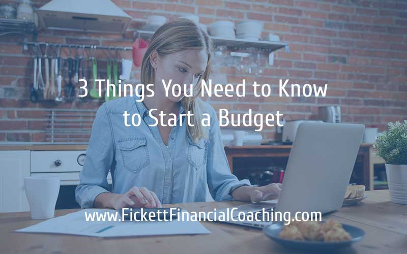 3 Things You Need to Know to Start a Budget